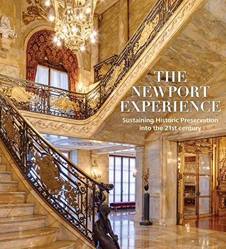 Compare Textbook Prices for The Newport Experience: Sustaining Historic Preservation into the 21st Century  ISBN 9781785512025 by Falino, Jeannine