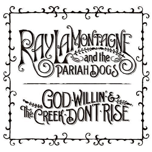 God Willin\' & The Creek Don\'t Rise