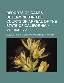 Reports of Cases Determined in the Courts of Appeal of the State of California (Volume 22 )