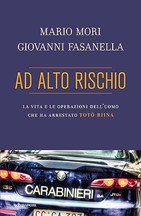 Ad alto rischio: La vita e le operazioni delluomo che ha arrestato Totò Riina (Ingrandimenti)