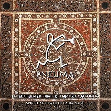 Pneuma, el Poder Espiritual de la Música Antigua (Pneuma, Spiritual Power of Early Music)