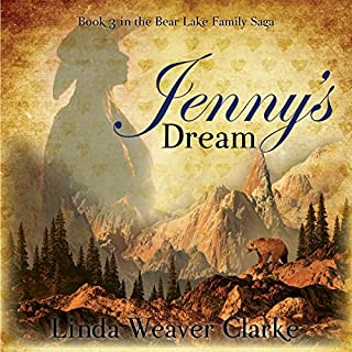 Jenny's Dream     A Family Saga in Bear Lake, Idaho              By:                                                                                                                                 Linda Weaver Clarke                               Narrated by:                                                                                                                                 Carolyn Kashner                      Length: 6 hrs and 31 mins     17 ratings     Overall 4.7