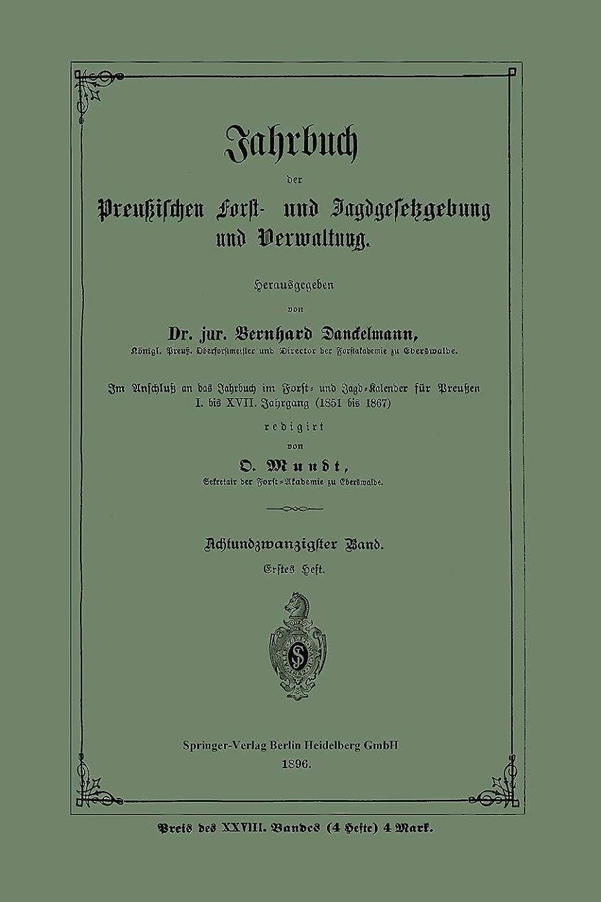 球体刺すマサッチョJahrbuch der Preussischen Forst- und Jagdgesetzgebung und Verwaltung: Achtundzwanzigster Band. Erstes Heft