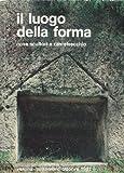 Il luogo della forma. Nove scultori a Castelvecchio. Antico, Camoni, Carrino, Gabino, Gerhart, Pardi