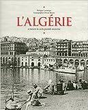 L'Algerie à travers la carte postale ancienne de Philippe Lamarque,Olivier Bouze ( 21 mai 2015 ) - HC éditions (21 mai 2015) - 21/05/2015