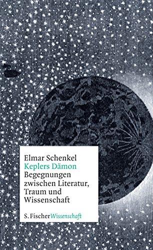 Keplers Dämon: Begegnungen zwischen Literatur, Traum und Wissenschaft