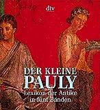 Der Kleine Pauly: Lexikon der Antike in fünf Bänden - Konrat Ziegler