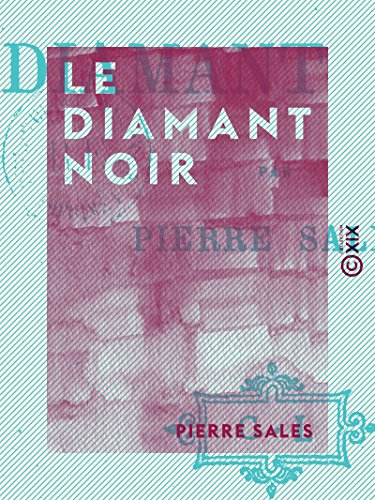 Le Diamant noir: Aventures parisiennes (French Edition)