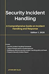 Security Incident Handling: A Comprehensive Guide on Incident Handling and Response Paperback
