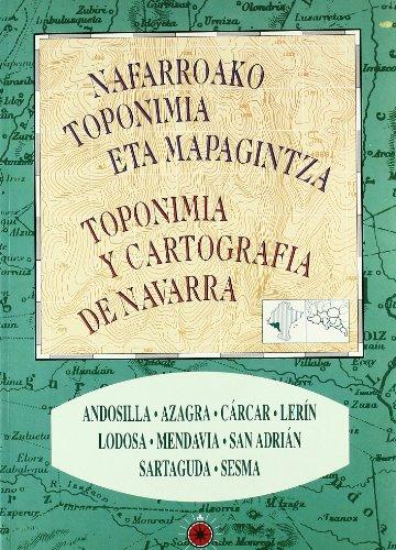 Andosilla, Azagra, Cárcar, Lerín, Lodosa, Mendavia... (Toponimia y cartografía de Navarra - Nafarroako toponimia eta mapagintza)