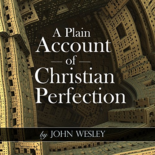 A Plain Account of Christian Perfection audiobook cover art