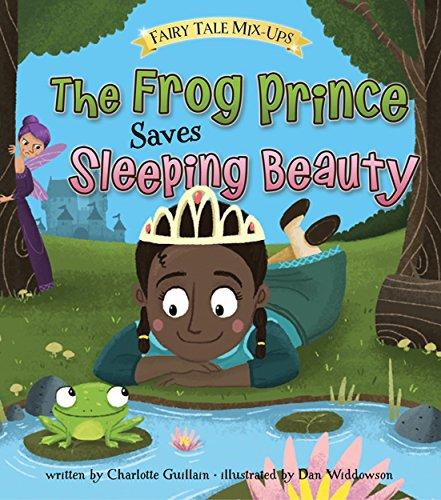 The Frog Prince Saves Sleeping Beauty (Fairy Tale Mix-ups) (English Edition)