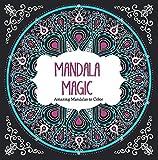 Mandala Magic: Amazing Mandalas to Color (Color Magic)