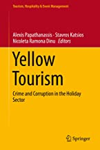 Yellow Tourism: Crime and Corruption in the Holiday Sector (Tourism, Hospitality & Event Management)
