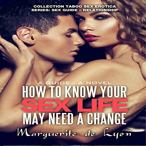 How to Know Your Sex Life May Need a Change: A Guide - A Novel audiobook cover art
