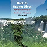 Back to Buenos Aires: Reports from 7,000 miles by bus through Argentina and Chile (English Edition)