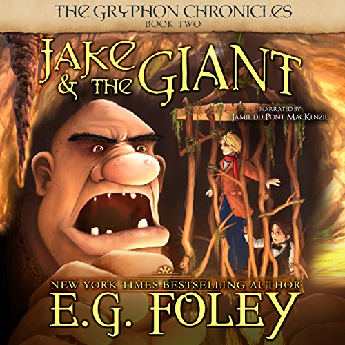 Jake & The Giant     The Gryphon Chronicles, Book 2              By:                                                                                                                                 E.G. Foley                               Narrated by:                                                                                                                                 Jamie du Pont MacKenzie                      Length: 11 hrs and 49 mins     4 ratings     Overall 4.5