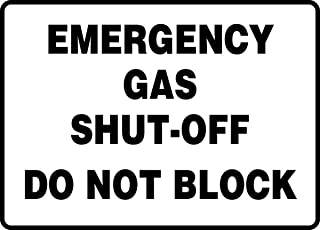 EMERGENCY GAS SHUT-OFF DO NOT BLOCK