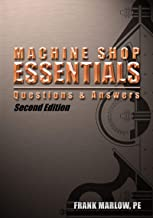 Machine Shop Essentials: Questions and Answers