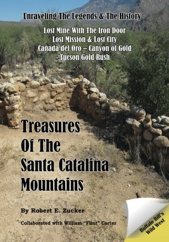 Treasures of the Santa Catalina Mountains: Unraveling the Legends and History of the Santa Catalina Mountains