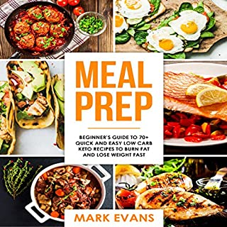 Meal Prep: Beginner's Guide to 70+ Quick and Easy Low-Carb Keto Recipes to Burn Fat and Lose Weight Fast cover art