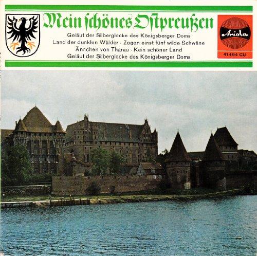 MEIN SCHÖNES OSTPREUSSEN / Ostpreußischer Kammerchor mit Orchester Leitung: Willy Sommerfeld / ca. 1965 / Bildhülle / Ariola # 41464 CU / Deutsche Pressung / 7