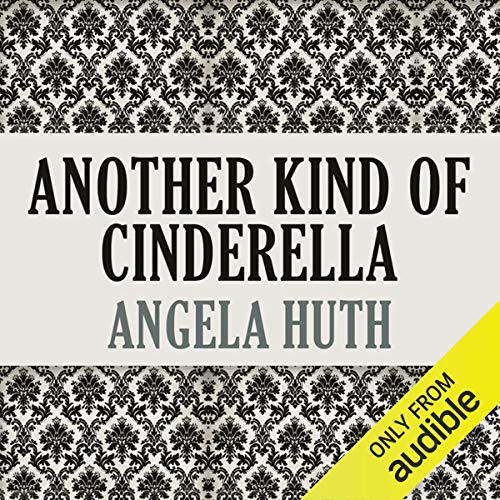 Another Kind of Cinderella and Other Stories                   By:                                                                                                                                 Angela Huth                               Narrated by:                                                                                                                                 Ben Crystal                      Length: 5 hrs and 58 mins     1 rating     Overall 5.0