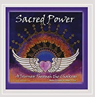 Sacred Power a Journey Through the Chakras