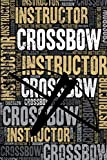 Crossbow Instructor Journal: Cool Blank Lined Crossbow Lovers Notebook For Instructor and Shooter