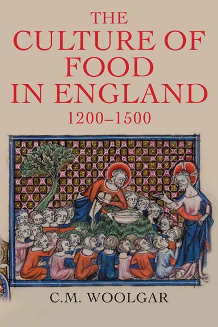 レディプロテスタント実験的The Culture of Food in England, 1200-1500 (English Edition)