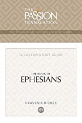 TPT The Book of Ephesians: 12-Lesson Study Guide (The Passionate Life Bible Study Series) Kindle Edition