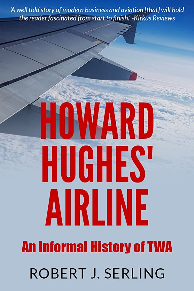 ピアニスト醜い悪いHoward Hughes' Airline: An Informal History of TWA (English Edition)