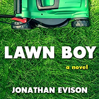 Lawn Boy                   By:                                                                                                                                 Jonathan Evison                               Narrated by:                                                                                                                                 P. J. Ochlan                      Length: 8 hrs and 28 mins     60 ratings     Overall 4.1