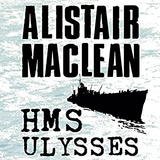 HMS Ulysses                   By:                                                                                                                                 Alistair MacLean                               Narrated by:                                                                                                                                 Jonathan Oliver                      Length: 13 hrs and 34 mins     12 ratings     Overall 4.7