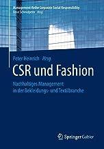 CSR und Fashion: Nachhaltiges Management in der Bekleidungs- und Textilbranche (Management-Reihe Corporate Social Responsi...