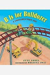 B Is for Bulldozer Board Book: A Construction ABC Board book
