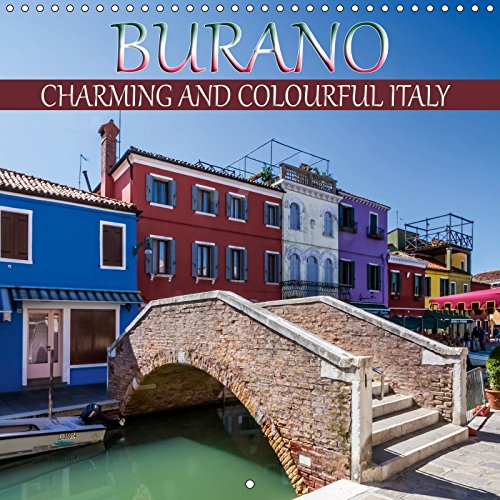 BURANO Charming and colourful Italy 2019: Picturesque island in the Venetian lagoon (Calvendo Places)