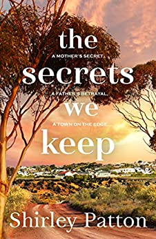 The Secrets We Keep by [Shirley Patton]