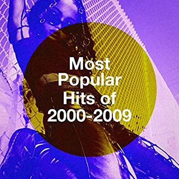 Most Popular Hits of 2000-2009