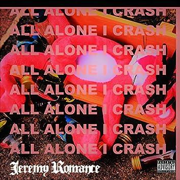 All Alone I Crash