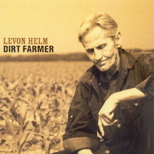Dirt Farmer by Levon Helm (2007-05-03)