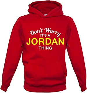 Dressdown Girls Don't Worry It's a Jordan Thing! - Kids Hoodie - 7 Colours