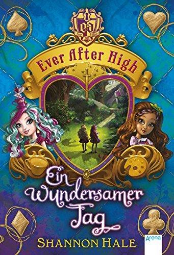 Ever After High (3). Ein wundersamer Tag