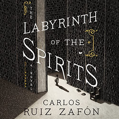The Labyrinth of the Spirits Audiobook By Carlos Ruiz Zafón cover art
