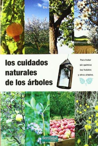 Los cuidados naturales de los árboles: 10 (Guías para la Fertilidad de la...