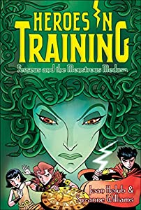 Perseus and the Monstrous Medusa (Heroes in Training Book 12)