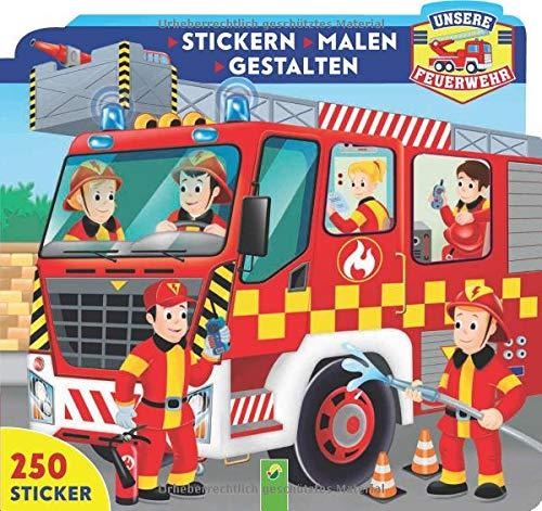 Unsere Feuerwehr - Stickern - Malen - Gestalten: Mit 250 Stickern