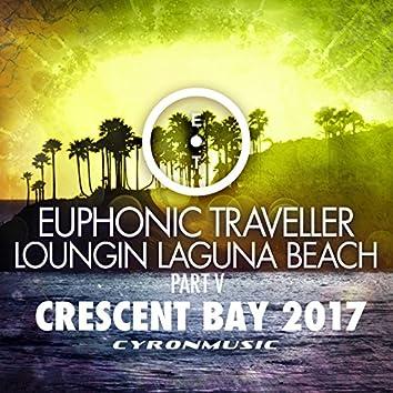 Crescent Bay (2017 Mix Loungin Laguna Beach, Pt. 5)