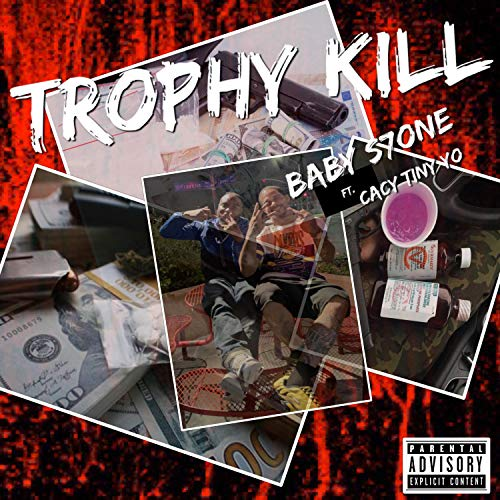 Trophy Kill (feat. Cacy TinyYo) [Explicit]