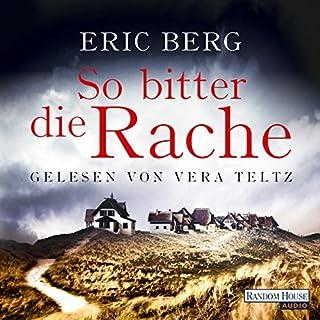 So bitter die Rache                   De :                                                                                                                                 Eric Berg                               Lu par :                                                                                                                                 Vera Teltz                      Durée : 8 h et 49 min     1 notation     Global 4,0